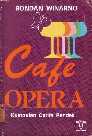 Cafe Opera by Bondan Winarno