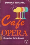 Cafe Opera by Bondan Winarno