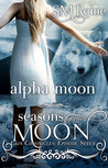 Alpha Moon (Seasons of the Moon: Cain Chronicles, #7)