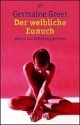 Der Weibliche Eunuch: Aufruf Zur Befreiung Der Frau