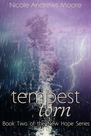 Tempest Torn(New Hope 2) - Nicole Andrews Moore