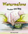 Watermelons Under the Bed