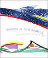 Dances in Two Worlds: A Writer-Artist's Backstory