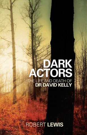 Dark Actors: The Life and Death of David Kelly