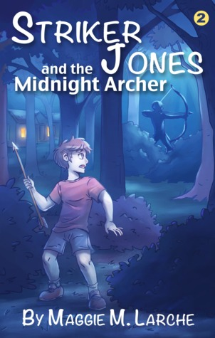 Striker Jones and the Midnight Archer (Striker Jones #2)