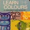 Learn the Colours with Northwest Coast Native Art by Corey Bulpitt