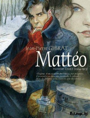 Mattéo, première époque (1914-1915) by Jean-Pierre Gibrat