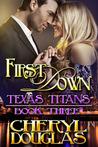 First Down (Texas Titans, #3)