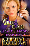 Wild Card (Texas Titans, #5)