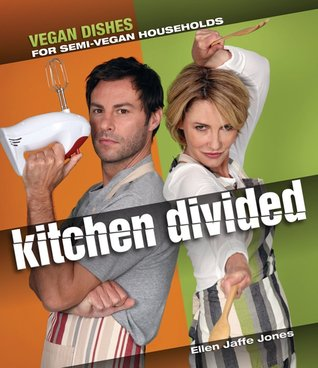 The Kitchen Divided: Vegan Dishes for Semi-Vegan Households