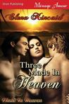 Three Made in Heaven (Made in Heaven, #1)