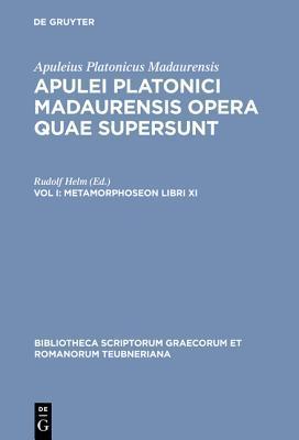 Opera Quae Supersunt, Vol. I: Metamorphoseon Libri XI