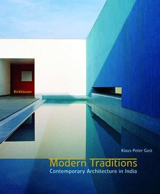 Modern Traditions Contemporary Architecture In India By Klaus Peter
