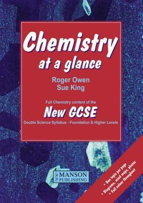 Chemistry at a Glance: Full Chemistry Content of the New Gcse Double Science Syllabus Foundation and Higher Levels