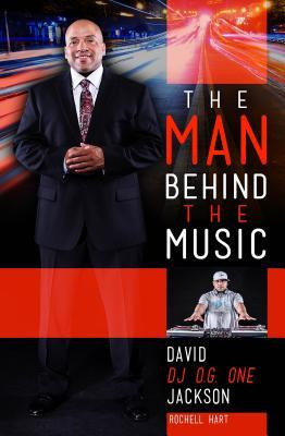 The Man Behind the Music: The Life and Times of David William O.G. One Jackson Jr.