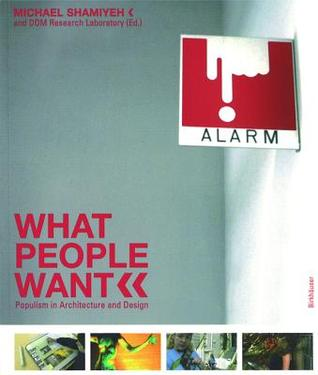 What People Want: New Populist Tendencies In Architecture MOBI EPUB por Michael Shamiyeh