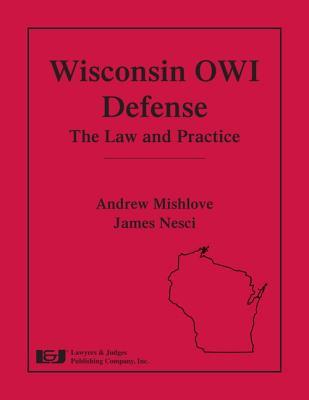 Wisconsin OWI Defense: The Law and Practice