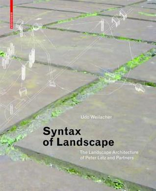 Syntax of Landscape: The Landscape Architecture of...