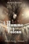 L'Homme volcan by Mathias Malzieu