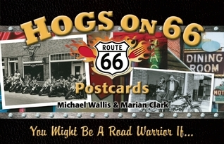 Hogs on 66 Postcards: You Might Be a Road Warrior If . . .