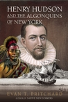 Henry Hudson and the Algonquins of New York: Native American ProphecyEuropean Discovery, 1609