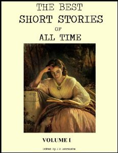 The Best Short Stories of All Time - Volume 1