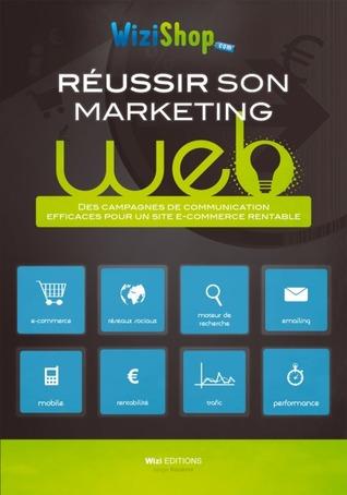 Réussir son marketing Web