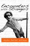 Encounters with Strangers