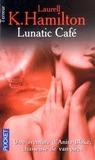 Lunatic café (Anita Blake, #4)