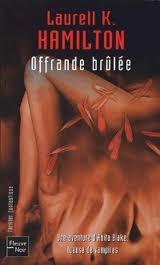 Offrande brulee(Anita Blake, Vampire Hunter 7)