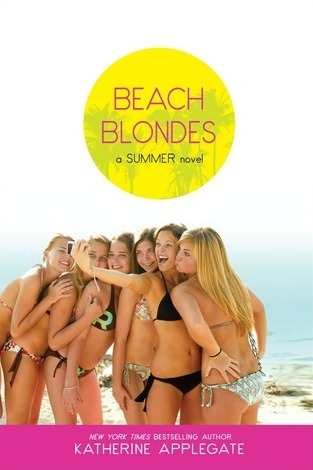 Ebook Beach Blondes: June Dreams / July's Promise / August Magic by Katherine Applegate DOC!