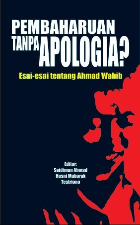Pembaharuan tanpa Apologia? Esai-esai tentang Ahmad Wahib