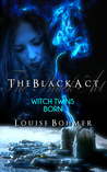 The Black Act: Witch Twins Born (The Black Act, #1)