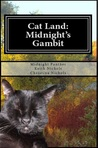 Cat Land: Midnight's Gambit (Cat Land #1)