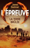 La Terre Brûlée by James Dashner