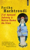 J'ai épousé Johnny à Notre-Dame-de-Sion by Fariba Hachtroudi