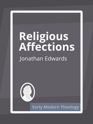 Religious Affections Early Modern Theology