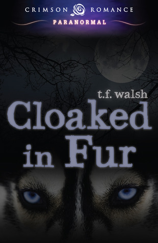 Ebook Cloaked in Fur by T.F. Walsh PDF!
