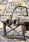 Crime & Punishment: in and Around the Cotswold Hills