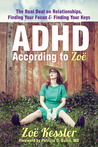ADHD According to Zoë by Zoe Kessler