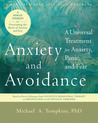Anxiety and Avoidance: A Universal Treatment for Anxiety, Panic, and Fear