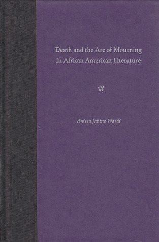 Death and the Arc of Mourning in African American Literature
