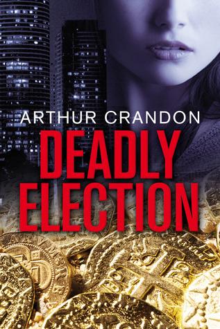 Ebook Deadly Election by Arthur Crandon DOC!