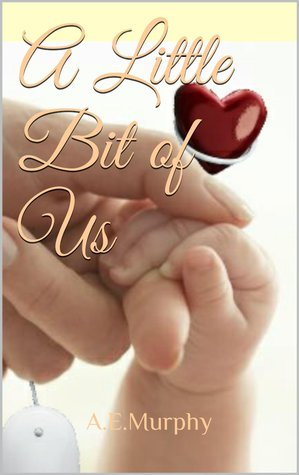Ebook A Little Bit of Us by A.E. Murphy read!