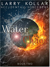 Water and Chaos (Accidental Sorcerers, #2)