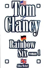 Rainbow Six, Book 1 (John Clark, #2 part 1)