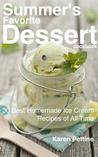 Summer's Favorite Dessert Cookbook:30 Best Homemade Ice Cream Recipes of All Time