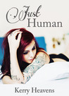 Just Human by Kerry Heavens