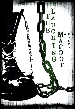 The Laughing Maggot (A Catalyst and Progeny Novella, #2)