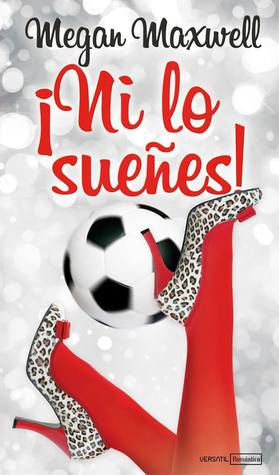 Ebook ¡Ni lo sueñes! by Megan Maxwell PDF!